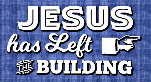Jesus-Has-Left-the-Building
