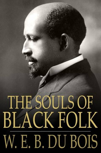 the-souls-of-black-folk-essays-and-sketches